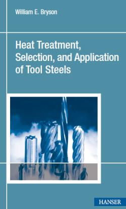 دانلود کتاب Heat Treatment, Selection, and Application of Tool Steels